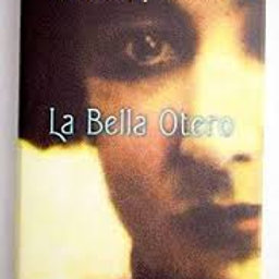 LA BELLA OTERO (CARMEN POSADAS)