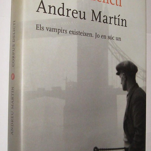 CORPUS DELICTI - ANDREU MARTIN - EN CATALAN ANDREU MARTIN
