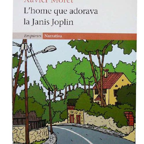 L'home que adorava la Janis Joplin (Xavier Moret)