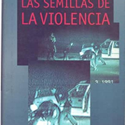 LAS SEMILLAS DE LA VIOLENCIA. (ROJAS MARCOS, Luis)
