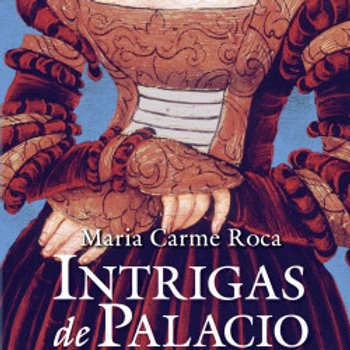 Intrigas de palacio El poder y el amor y en manos de una mujer(Maria Carme Roca)