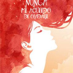 Nunca me acuerdo de olvidarte (Daniel Caneiro)