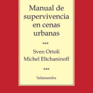 MANUAL DE SUPERVIVENCIA EN CENAS URBANAS (SVEN ORTOLI)