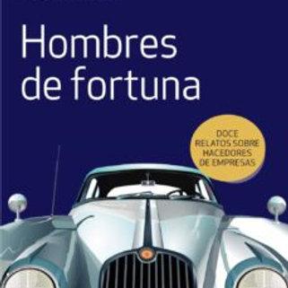 HOMBRES DE FORTUNA: DOCE RELATOS SOBRE HACEDORES DE EMPRESAS,C.MARMOL/JM. RONDÓN
