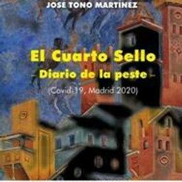 El cuarto sello. Diario de la peste (covid-19, Madrid, 2020) José Tono Martínez