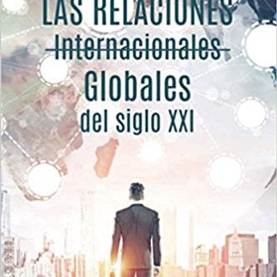 Las relaciones internacionales globales del siglo XXI (Iván D. Gómez)