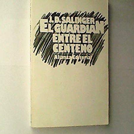 EL GUARDIAN ENTRE EL CENTENO  (J.D. SALINGER)