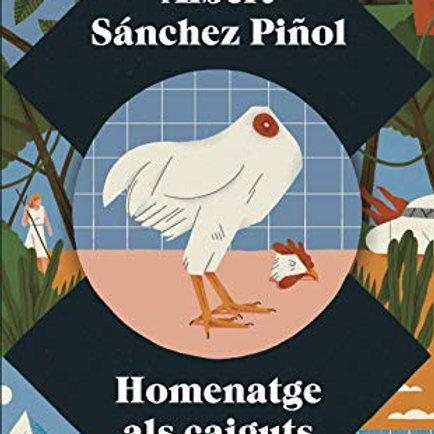 HOMENATGE ALS CAIGUTS (edición en catalán) ALBERT SANCHEZ PIÑOL