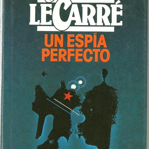 UN ESPÍA PERFECTO (JOHN LE CARRE)