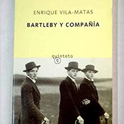 Bartleby y Compañia (Enrique Vila-Matas)