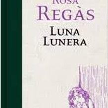 Luna lunera (Rosa Regás)