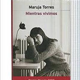 MIENTRAS VIVIMOS (MARUJA TORRES)