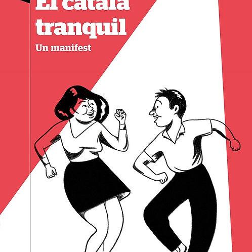 El català tranquil Un manifest (Gomà Ribas, Enric)