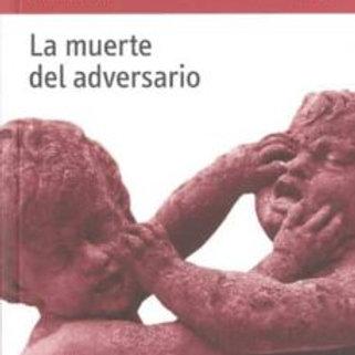 LA MUERTE DEL ADVERSARIO (HANS KEILSON)