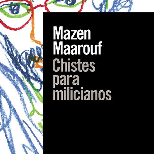 Chistes para milicianos  (Mazen Maarou)