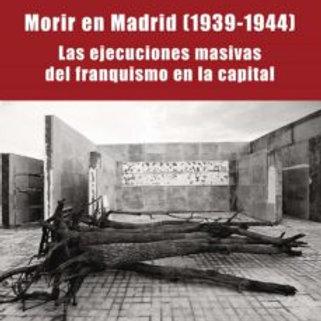 MORIR EN MADRID (1939-1944) FERNANDO (ED.) HERNANDEZ HOLGADO/TOMAS MONTERO