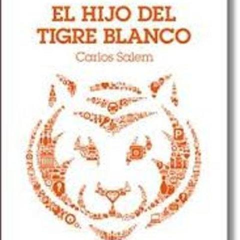 El hijo del tigre blanco (Carlos Salem)