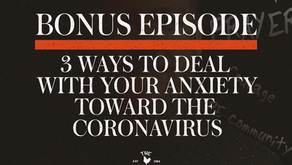 3 Ways to Deal with Your Anxiety Toward the Coronavirus