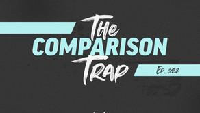 028: The Comparison Trap