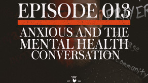 S2 - Episode 013: Anxious the Mental Health Conversation