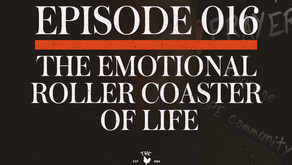 S2 - Episode 016: The Emotional Roller Coaster of Life