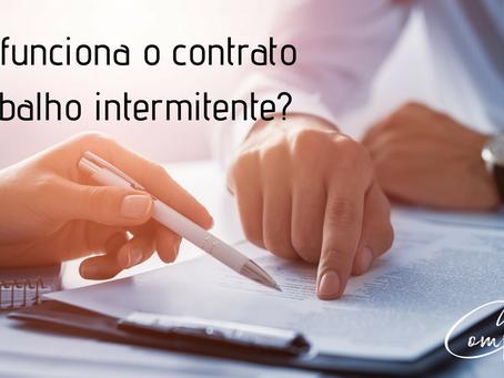 Como funciona o contrato de trabalho intermitente?