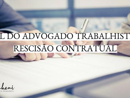 Da importância de um advogado trabalhista na análise do termo de rescisão do contrato de trabalho.