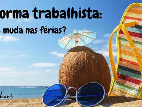Reforma trabalhista: o que muda nas férias?