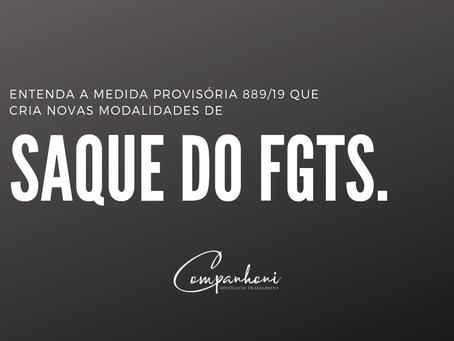 ENTENDA A MEDIDA PROVISÓRIA 889/19 QUE CRIA NOVAS FORMAS  DE SAQUE DO FGTS.