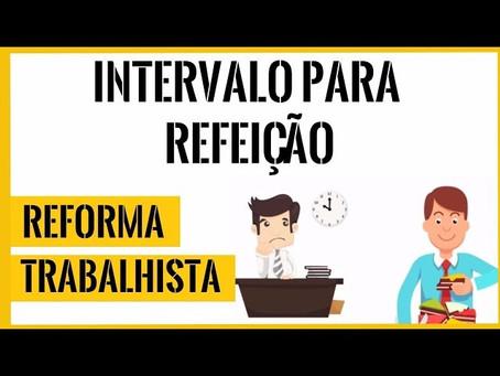 Intervalo intrajornada de acordo com a reforma trabalhista - Uma análise crítica.