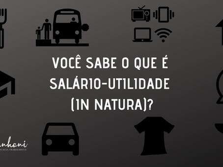 Você sabe o que é salário-utilidade (in natura)?