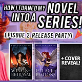 Novel Serial Series Book Release Party Palace of Potions Episode 2 On Wings of Ash and Dus