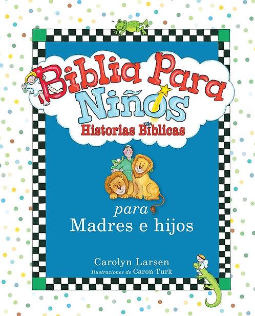 Biblia para Niños: Historia para Madres e Hijos