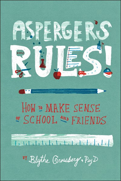 Asperger's Rules! How to Make Sense of School...