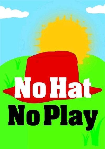 No Hat No Play Poster