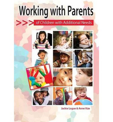 Working with Parents of children Additional Needs