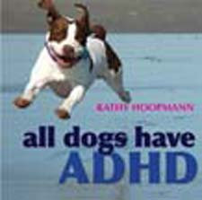 All Dogs have ADHD - Kathy Hoopmann