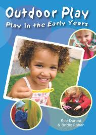 Outdoor Play - Play in the Early Years