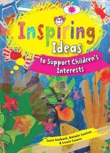 Inspiring Ideas to Support Children's Interests