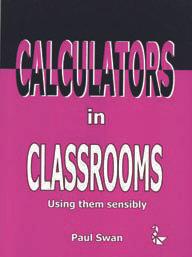 Calculators In Classrooms - Using them Sensibly