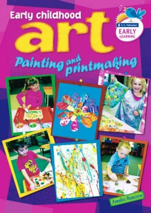 Early Childhood Art - Painting and Printmaking
