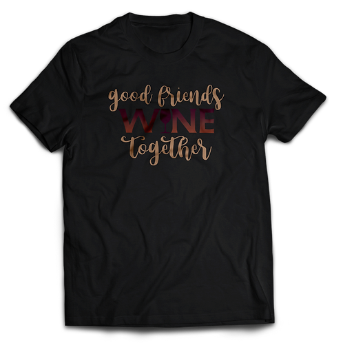 Good Friends Wine Together - Crew-Neck