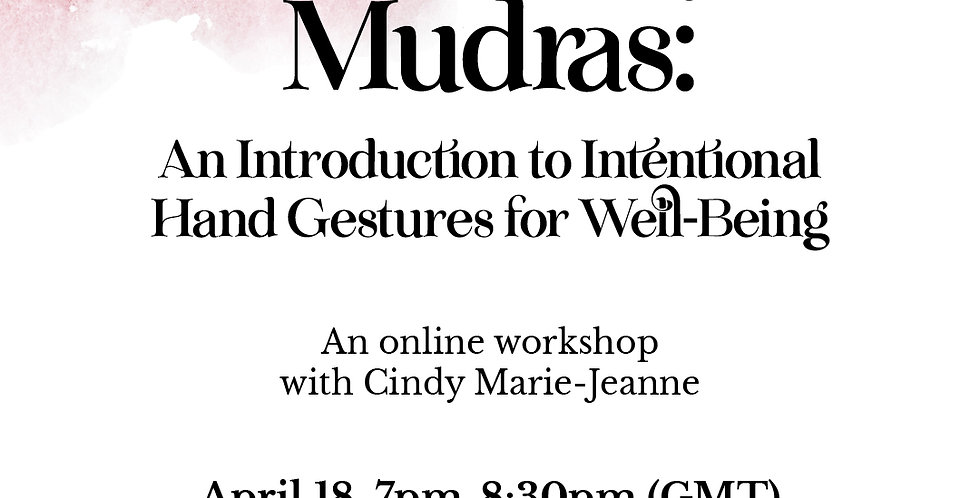 ONLINE WORKSHOP: Everyday Mudras with Cindy Marie-Jeanne