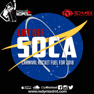 NEW MIX ALERT!!  LIFT OFF: SOCA 2018 (T&T CARNIVAL ROCKET FUEL)