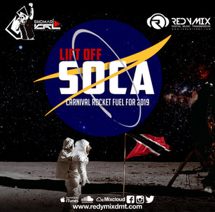 NEW MIX ALERT!!  LIFT OFF: SOCA 2019 (T&T CARNIVAL ROCKET FUEL)