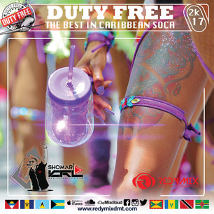 NEW MIX ALERT!!  DUTY FREE 5! THE BEST SOCA FOR 2017