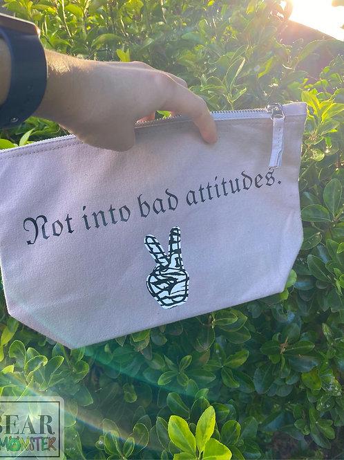 NOT INTO BAD ATTITUDES BAG