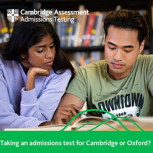 Cambridge/Oxford & Other Admission Tests - 4/5th November 2020