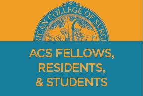 ACS Fellows, Residents & Students
