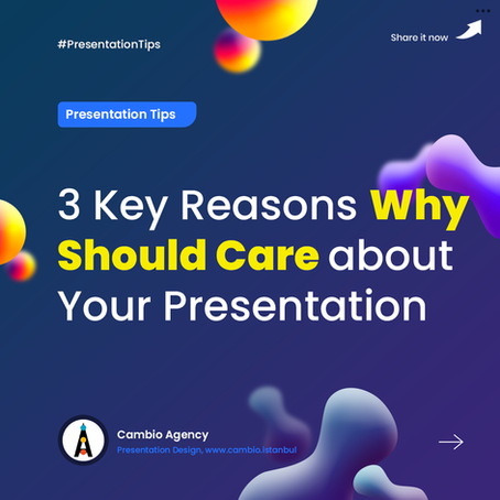 3 Key Reasons Why You Should Care about Your Presentations